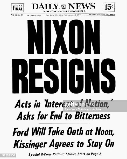 Daily News front page August 9 Headline NIXON RESIGNS Acts in 'Interest of Nation Asks for End to Bitterness Ford Will Take Oath at Noon Kissinger...