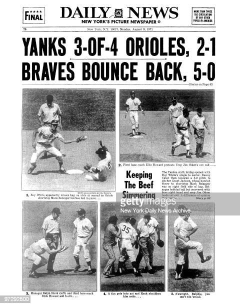 Daily News front page August 9 Headline: YANKS 3-OF-4 ORIOLES, 2-1 , BRAVES BOUNCE BACK, 5-0, Keeping The Beef Simmering, The Yankee sixth inning...