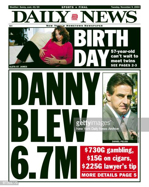 Daily News front page dated 11/9/2004 Headline DANNY BLEW 67M $730G gambling $15G on cigars $225G lawyer's tip Daniel Pelosi BIRTH DAY 57yearold...