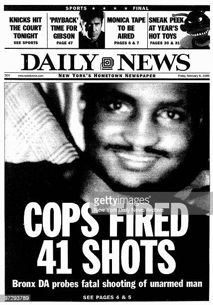 Daily News front page dated February 5 Headline COPS FIRED 41 SHOTS Bronx DA probes fatal shooting of unarmed man Amadou Diallo
