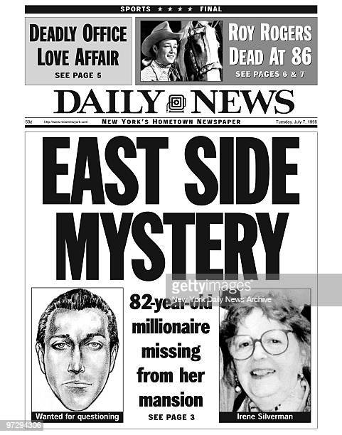 Daily News front page dated July 7 Headline EAST SIDE MYSTERY 82yearold millionaire missing from her mansion Irene Silverman Sante Kimes known as...