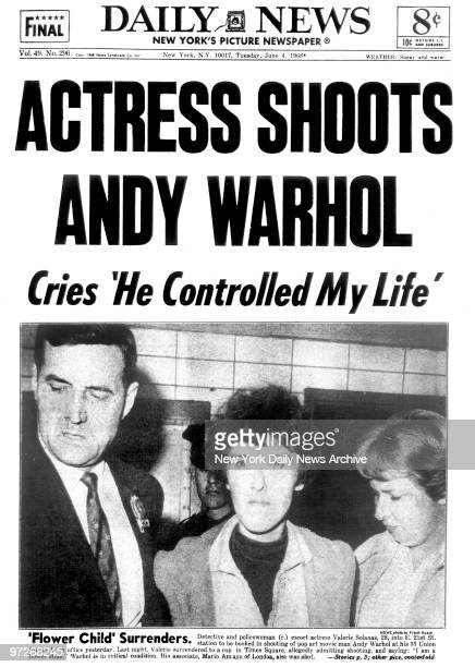 Daily News front page dated June 4 Headline ACTRESS SHOOTS ANDY WARHOL Cries 'He controlled my life' Detective and policewoman escort actress Valerie...