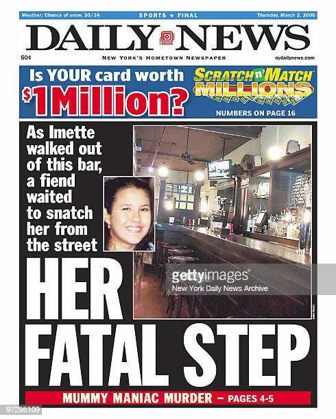 Daily News front page dated March 2 Headline HER FATAL STEP As Imette walked out of this bar a fiend waited to snatch her from the street Imette St...