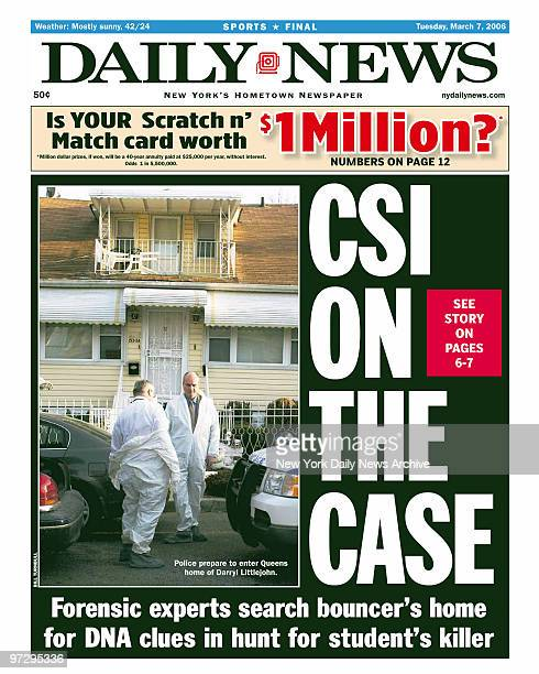 Daily News front page dated March 7 Headline CSI ON THE CASE Forensic experts search bouncer's home for DNA clues in hunt for student's killer Police...