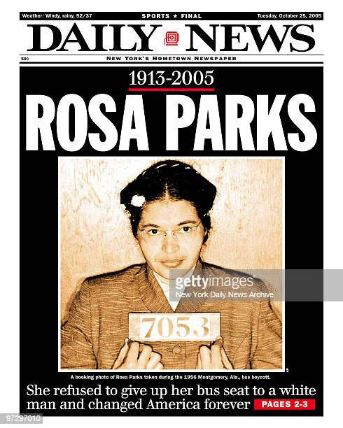 Daily News front page dated Oct 25 Headline 19132005 ROSA PARKS A booking photo of Rosa Parks taken during the 1956 Montgomery Ala bus boycott She...