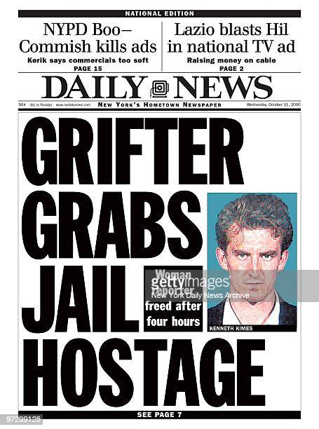 Daily News front page dated October 11 Headline GRIFTER GRABS JAIL HOSTAGE Woman reporter freed after four hours Kenneth Kimes Irene Silverman Sante...