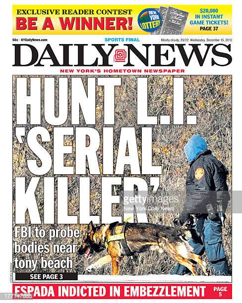 Daily News Front Page December 15 2010 HUNT LI 'SERIAL KILLER' FBI to probe bodies near tony beach 4 bodies found at beach in Oak Beach LI
