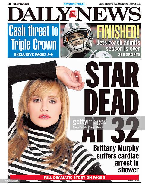Daily News front page December 21 2009 Headline STAR DEAD AT 32 Brittany Murphy suffers cardiac arrest in shower