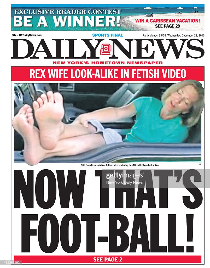 Daily News front page (Rex Ryan) REX WIFE LOOK-ALIKE (Michelle Ryan) IN  FETISH VIDEO - NOW THAT'S FOOT-BALL!