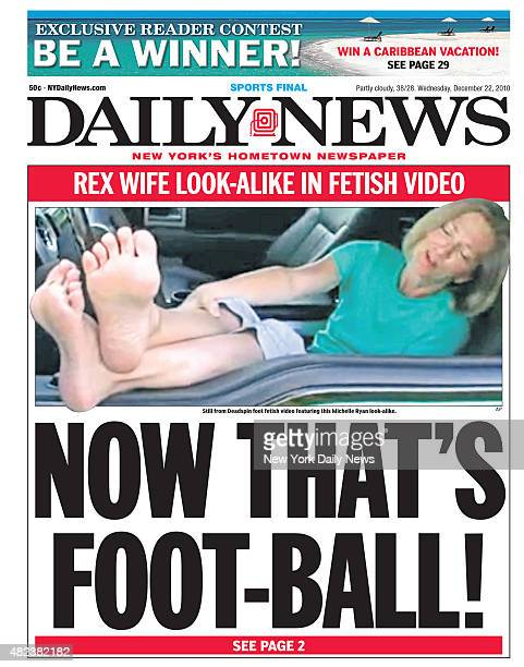 Daily News front page December 22 Headline REX WIFE LOOKALIKE IN FETISH VIDEO NOW THAT'S FOOTBALL Still from Deadspin foot fetish video featuring...