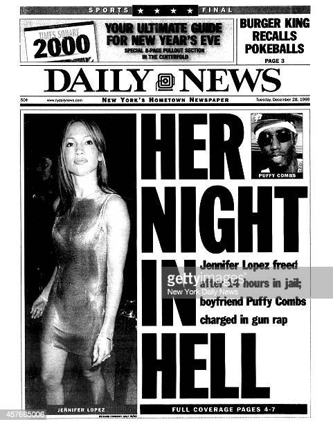 Daily News front page December 28 Headline HER NIGHT IN HELL Jennifer Lopez freed after 14 hours in jail boyfriend Puffy Combs charged in gun rap