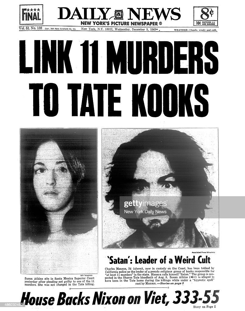 Daily News front page December 3, 1969, Headline: LINK 11 MURDER TO TATE KOOKS - 'Satan': Leader of a Weird Cult...Charles Manson, 34, now in custody on the Coast, has been tabbed by California police as the leader of a pseudo-religious group of kooks responsible for 'at least 11 murders' in the state. Manson calls himself 'Satan.' The group is suspected in the Sharon Tate bloodbath of Aug. 8. Susan Atkins is alleged to have been in the Tate house during the killings while under a 'hypnotic spell' cast by Manson. Susan Atkins sits in Santa Monica Supreme Court yesterday after pleading not guilty to one of the 11 murders. She was not charged in the Tate killing.