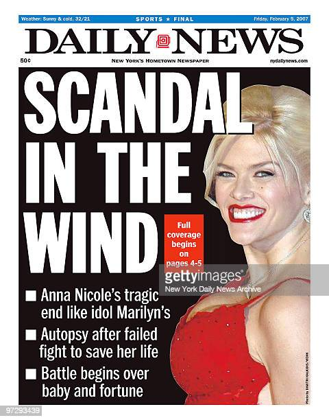 Daily News front page February 09 HeadlineSCANDAL IN THE WIND Anna Nicole's tragic end like idol Marilyn's Autopsy after failed fight to save her...