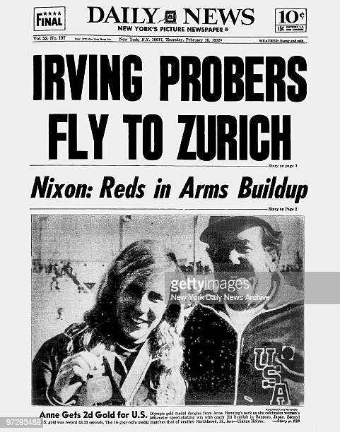 Daily News front page February 10 1972 Headline IRVING PROBERS FLY TO ZURICH Clifford Irving wife Edith Irving Nixon Reds in Arms Buildup Anne Gets...