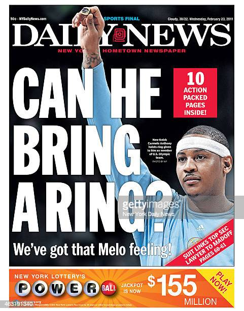 Daily News front page February 23 Headline CAN HE BRING A RING We've got that Melo feeling New Knick Carmelo Anthony hoists ring given to him as...