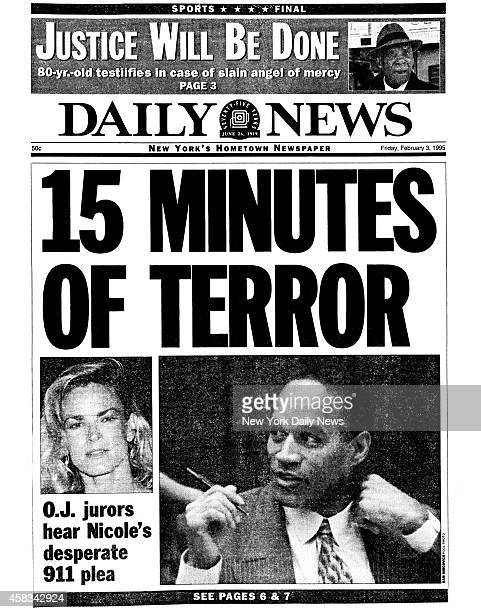 Daily News Front page February 3 Headline 15 MINUTES OF TERROR OJ jurors hear Nicole's desperate 911 plea OJ Simpson trial Nicole Simpson