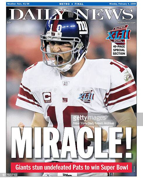 Daily News front page February 4 Headline MIRACLE Giants stun undefeated Pats to win Super Bowl XLII