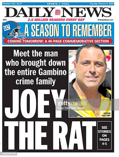 Daily News front page February 9 Headline Meet the man who brought down the entire Gambino crime family JOEY THE RAT Joseph Vollaro