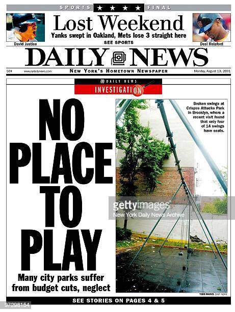 Daily News Front page headline August 13 NO PLACE TO PLAY Many city parks suffer from budget cuts neglect Broken swings at Crispus Attucks Park in...