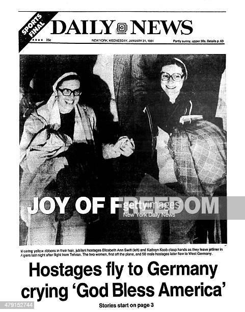 Daily News front page January 21 Headline JOY OF FREEDOM Hostages fly to Germany crying 'God Bless America' aring yellow ribbons in their hair...