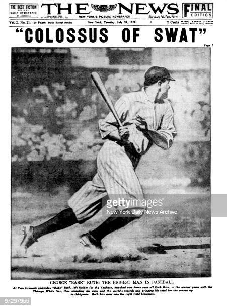 Daily News front page July 20 Headline COLOSSUS OF SWAT George Babe Ruth The Biggest Man in Baseball At Polo Grounds yesterday Babe Ruth left fielder...