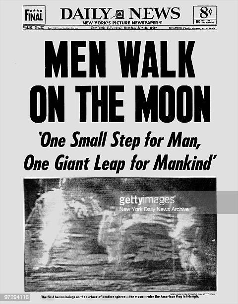 Daily News front page July 21 Headlines: MEN WALK ON THE MOON, 'One Small Step for Man, One Giant Leap for Mankind', The first human beings on the...