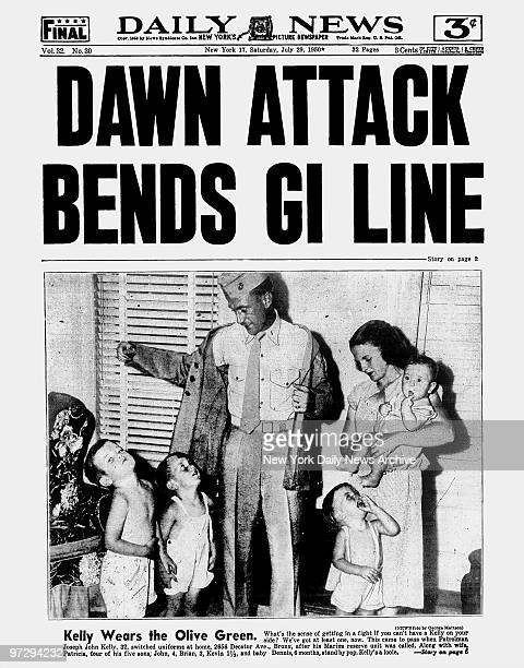 Daily News front page July 29 Headline DAWN ATTACK BENDS GI LINE Kelly Wears the Olive Green What's the sense of getting in a fight if you can't have...