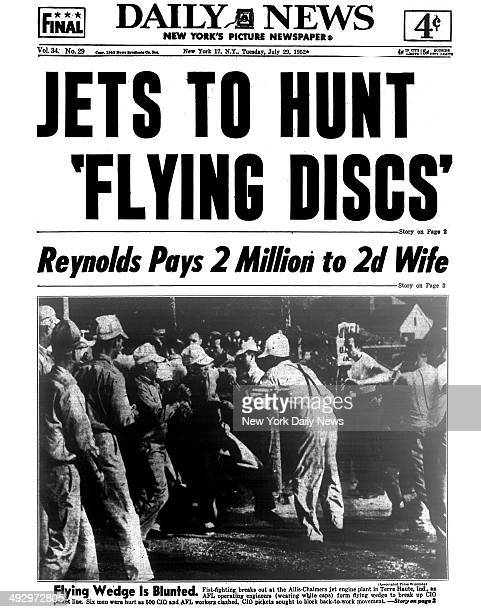 Daily News front page July 29 Headline JETS TO HUNT 'FLYING DISCS' Reynolds Pays 2 Million to 2d wife Flying Wedge is Blunted Fistfighting breaks out...