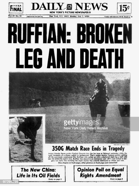 Daily News Front Page July 7 Headline Ruffian Broken Leg