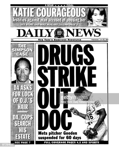 Daily News front page June 29 Headline: DRUGS STRIKE OUT DOC, Mets pitcher Gooden suspended for 60 days, Dwight Gooden, The Simpson Case, DA Asks for...