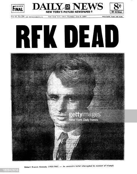Daily News front page June 6 1968 Headline RFK DEAD Robert Frances Kennedy An assassin's bullet interrupt his moment of triumph