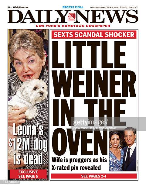 Daily News front page June 6 Headline LITTLE WEINER IN THE OVEN Wife is preggers as his Xrated pix revealed Photo of Huma Abedin and Anthony Weiner