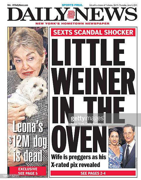 Daily News front page June 9 Headline SEXTS SCANDAL SHOCKER LITTLE WEINER IN THE OVEN Wife is preggers as his Xrated pix revealed