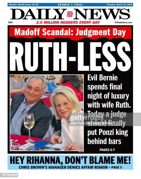 Daily News front page March 12 Headline RUTHLESS Madoff Scandal Judgement Day Evil Bernie spends final night of luxury with wife Ruth Today a judge...