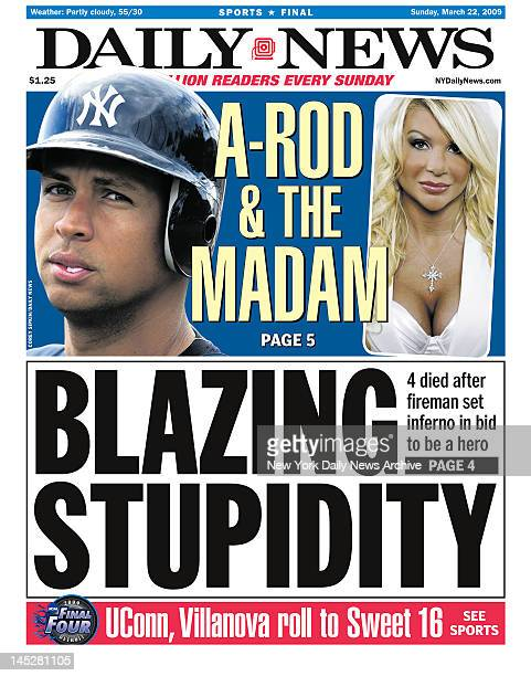 Daily News front page March 22 2009 Headline reads BLAZING STUPIDITY 4 died after fireman set inferno in bid to be a hero AROD THE MADAM Exmadam's...