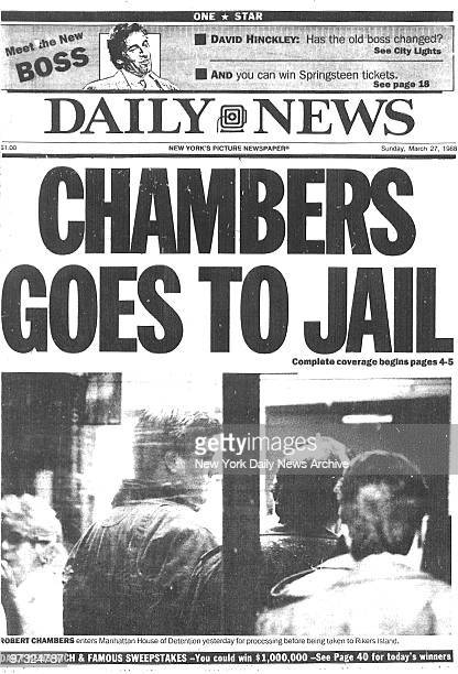 Daily News front page March 27 Headline CHAMBERS GOES TO JAIL about the murder of Jennifer Levin by Robert Chambers reading