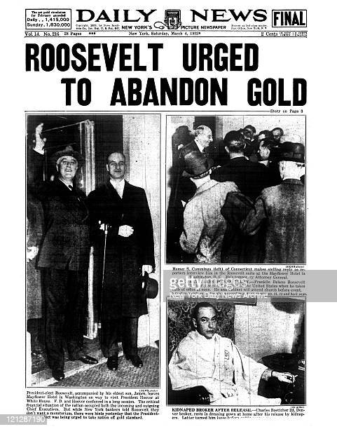 Daily News front page March 4 1933Headline ROOSEVELT URGED TO ABANDON GOLD Presidentelect Franklin Roosevelt accompanied by his eldest son James...