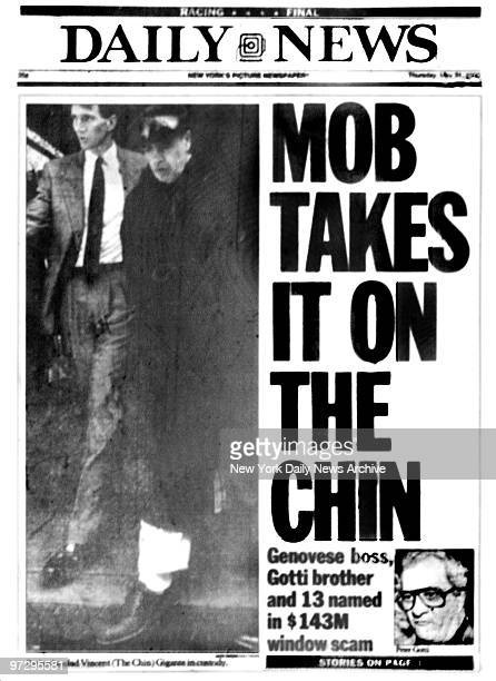 Daily News front page May 31 Headline MOB TAKES IT ON THE CHIN Genovese boss Gotti brother and 13 named in $143M window scam Bathrobe clad Vincent...