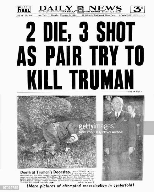 Daily News front page November 2 Headline 2 DIE 3 SHOT AS PAIR TRY TO KILL TRUMAN Griselio Torresola one of two men who tried to shoot their way into...