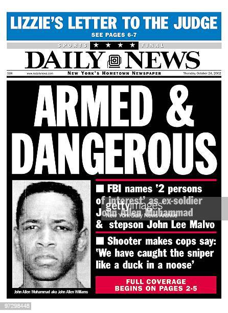 Daily News front page Oct 24 ARMED DANGEROUS FBI names '2 person of interest' as exsoldier John Allen Muhammad stepson John Lee Malvo Shooter makes...