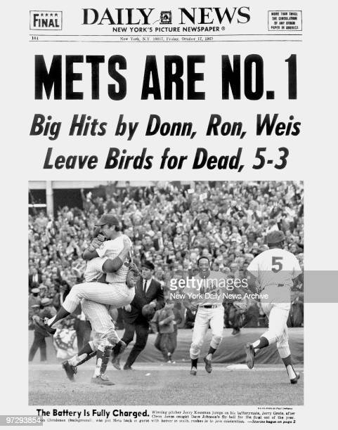 Daily News front page October. 17, 1969 Headline: METS ARE NO. 1 Subhead: Big Hits by Donn, Ronn, Weis Leave Birds for Dead, 5-3 The New York Mets...