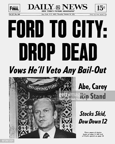 Daily News Front page October 30 1975 Headlines FORD TO CITY DROP DEAD Vows He'll Veto Any BailOut President Ford gives his message at Washington's...