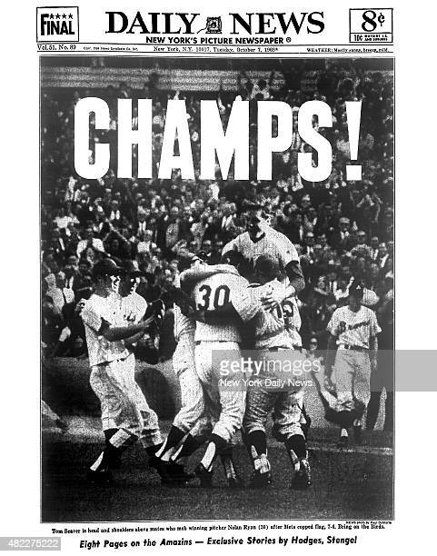 Daily News front page October 7 Headline CHAMPS Tom Seaver is head and shoulders above mates who mob winning pitcher Nolan Ryan after Mets copped...