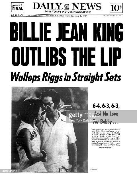 Daily News front page September 21 Headline: BILLIE JEAN KING OUTLIBS THE LIP - Wallops Riggs in Straight Sets - 6-4, 6-3, 6-3, And No Love For...