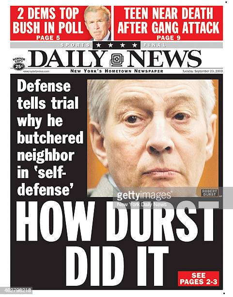 Daily News front page September 23 Headline HOW DURST DID IT Defense tells trial why he butchered neighbor in 'selfdefense' Robert Durst