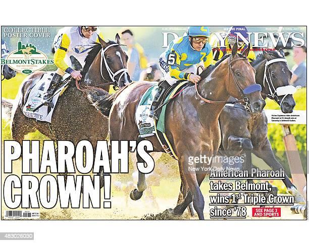 Daily News front page wrap Metro Final June 7 Headline PHAROAH'S CROWN American Pharoah takes Belmont Stakes wins 1st Triple Crown since '78