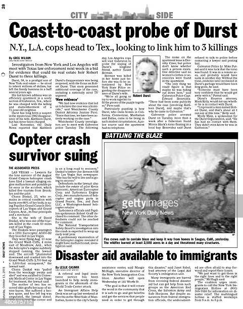 Daily News page 28 October 13 Headline Coasttocoast probe of Durst NY LA cops head to Tex looking to link him to 3 killings Investigators from New...