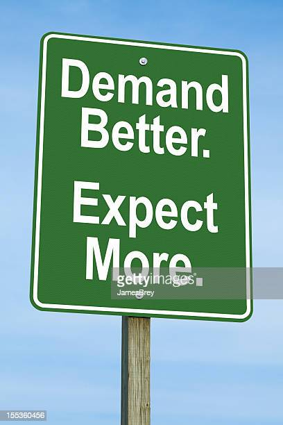 Demand Better, Expect More Road Sign