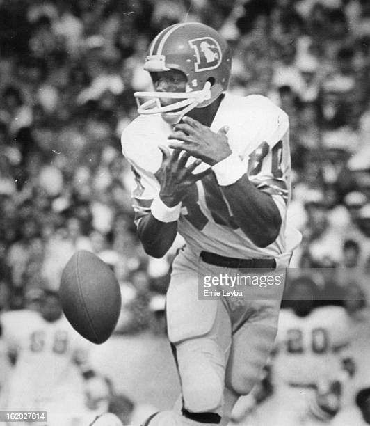 OCT 5 1975 OCT 6 1975 Denver Broncos It was this kind of day for Broncos Rick Upchurch who later caught touchdown pass drops this one at Buffalo