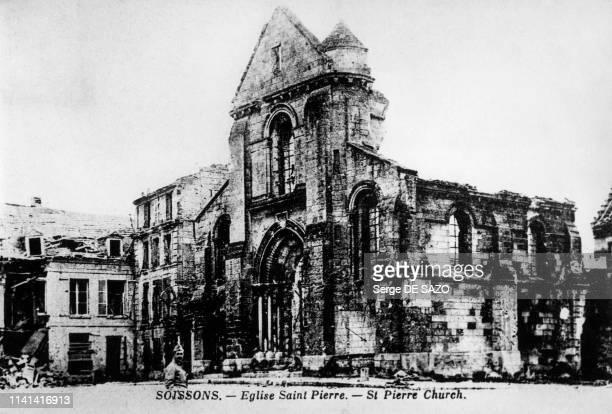 Destruction de l'église SaintPierreauParvis de Soissons pendant la Première Guerre Mondiale dans l'Aisne France